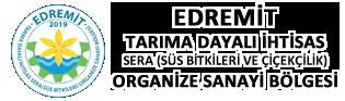 Edremit Tarıma Dayalı İhtisas Sera (Süs Bitkileri) Organize Sanayi Bölgesi